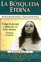 La Busqueda Eterna (Man's Eternal Quest) (Spanish Version) (Como Percibir A Dios en la Vida Diaria Charlas y Ensayos) (Spanish Edition)