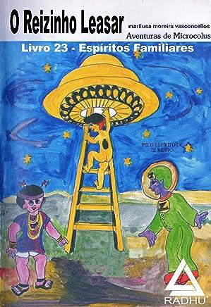 O Reizinho Leasar -: Espíritos familiares (Coleção Microcólus Livro 23)