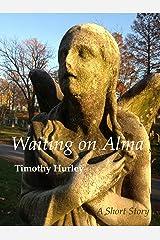 Waiting on Alma Kindle Edition