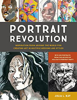 Portrait Revolution: Inspiration from Around the World For Creating Art in Multiple Mediums and Styles