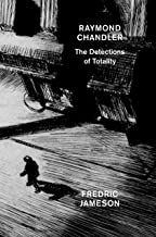 Raymond Chandler: The Detections of Totality