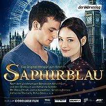 Saphirblau. Filmhörspiel: Liebe geht durch alle Zeiten 2