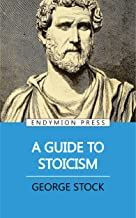 A Guide to Stoicism (English Edition)