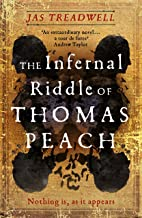 The Infernal Riddle of Thomas Peach: A novel of necromancy, secrets, and a world on the brink of the modern age