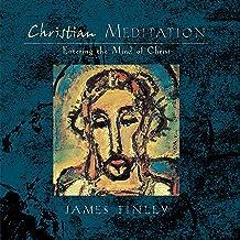Christian Meditation: Entering the Mind of Christ