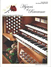 Hymns of Reverence - Volume One (Organ Preludes for ONE Manual)