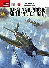 Nakajima B5N 'Kate' and B6N 'Jill' Units (Combat Aircraft Book 119)