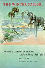 The Winter Sailor: Francis R. Stebbins on Florida's Indian River, 1878-1888 (Alabama Fire Ant) (English Edition)