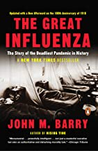 Great Influenza: The Story of the Deadliest Pandemic in History The