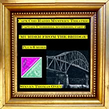 Murder from the Bridge Plus Six More: Captain Underhill Mysteries, Part 2