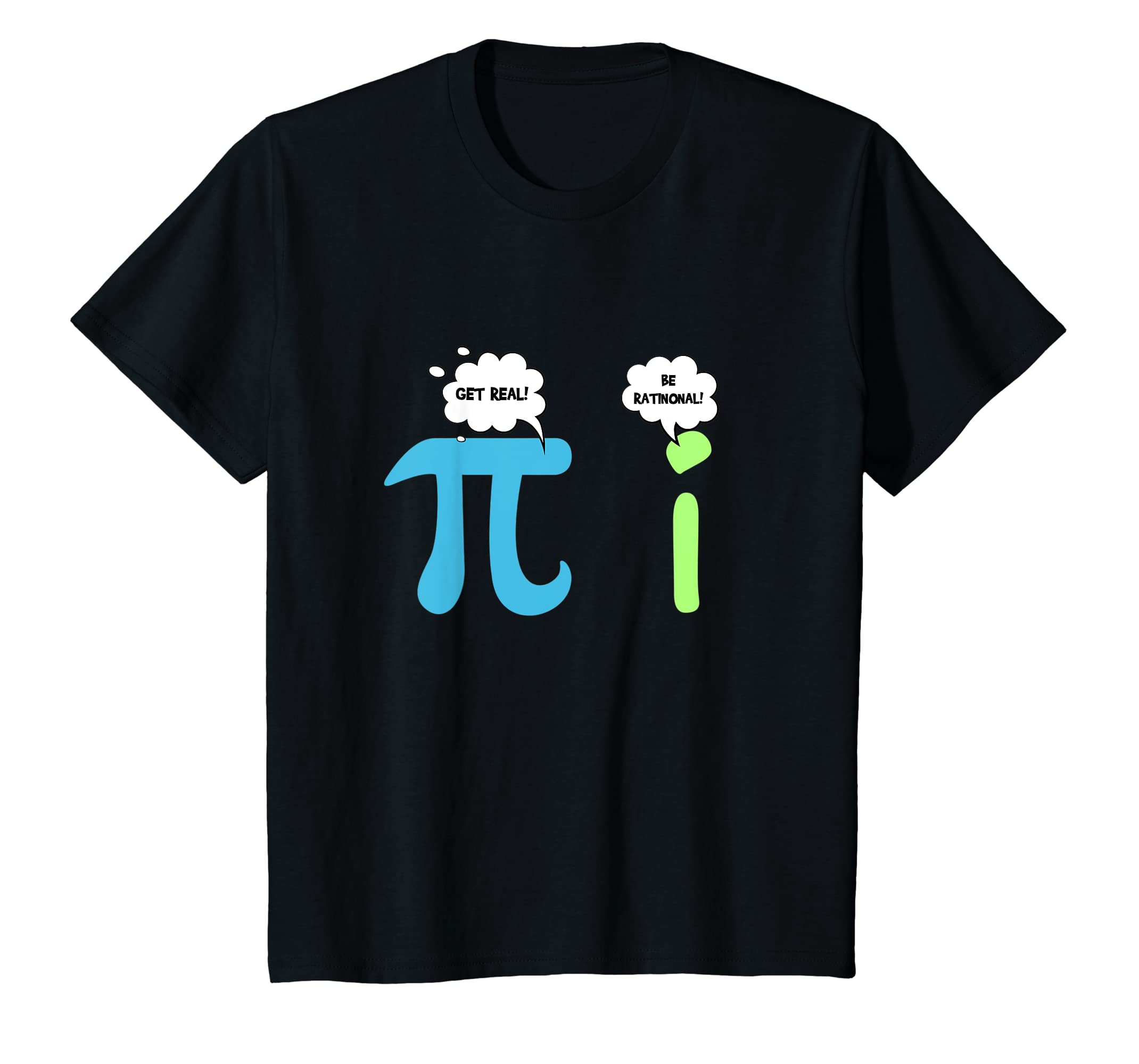 86b02fc35 Amazon.com: Get Real Be Rational Pi Funny Math Geek Sarcastic Adult Tee:  Clothing