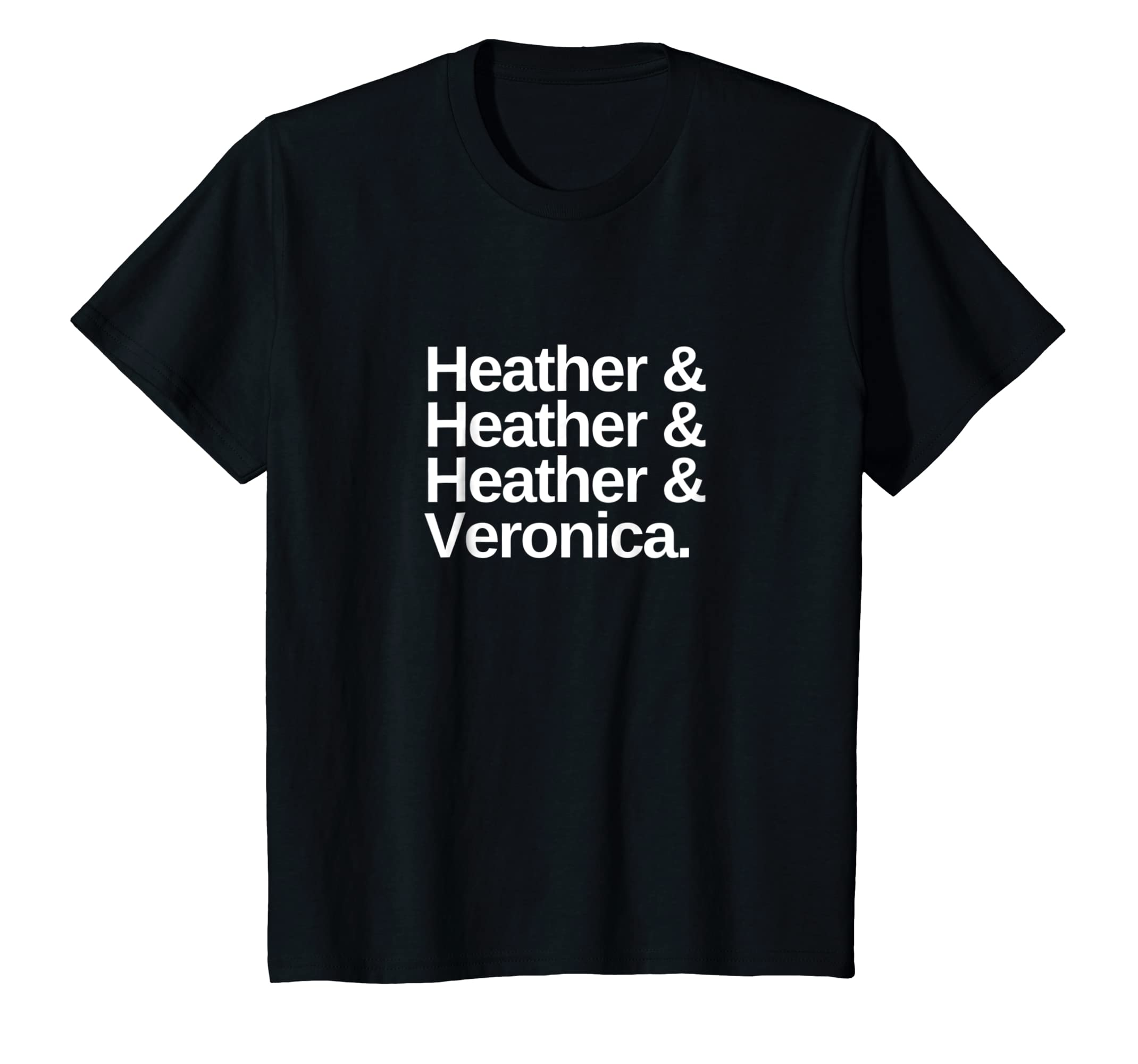 Heathers and Veronica Funny Type T Shirt-Teesml