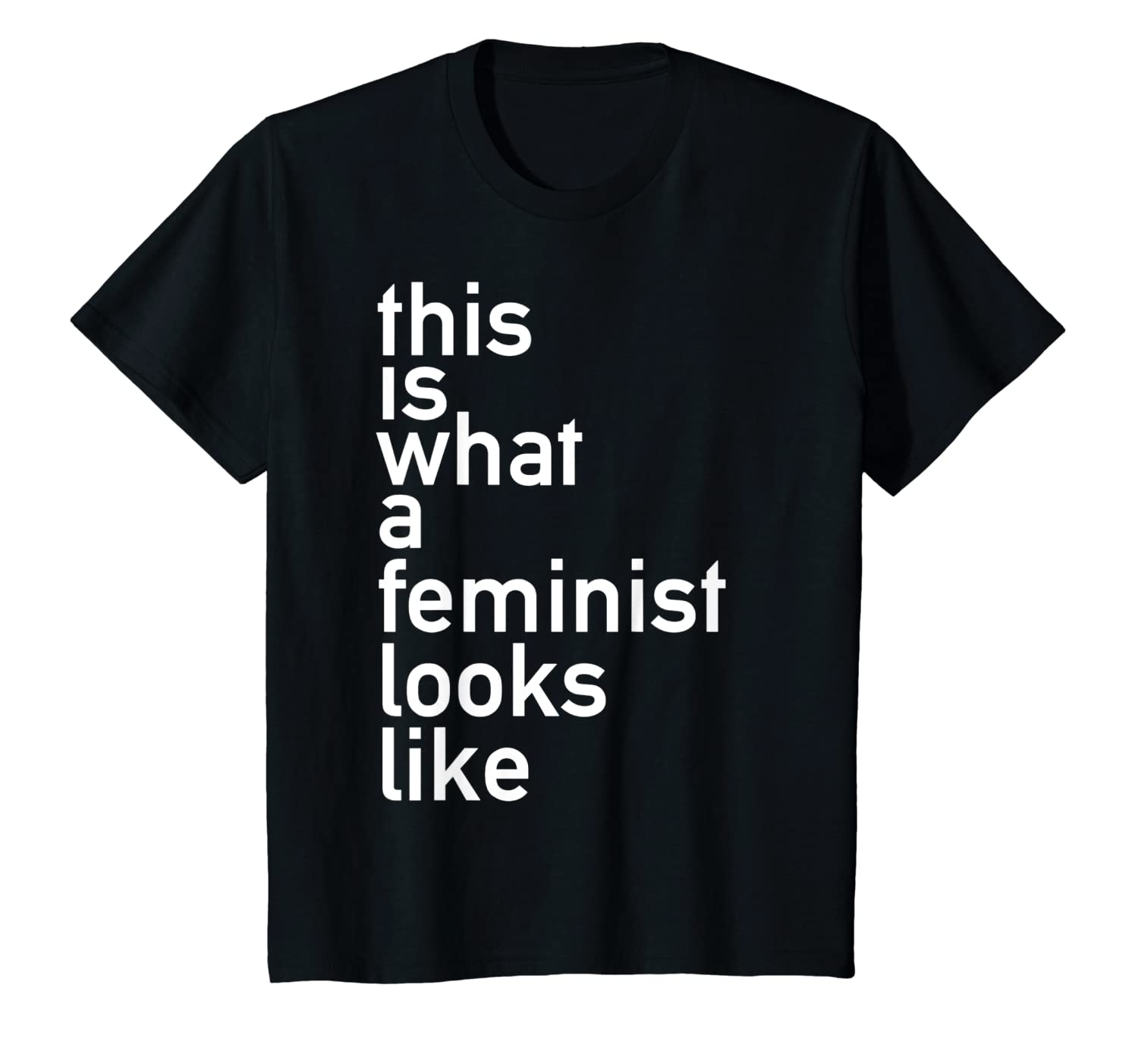 3489c2a1 Amazon.com: This is What a Feminist Looks Like Helvetica T-Shirt: Clothing