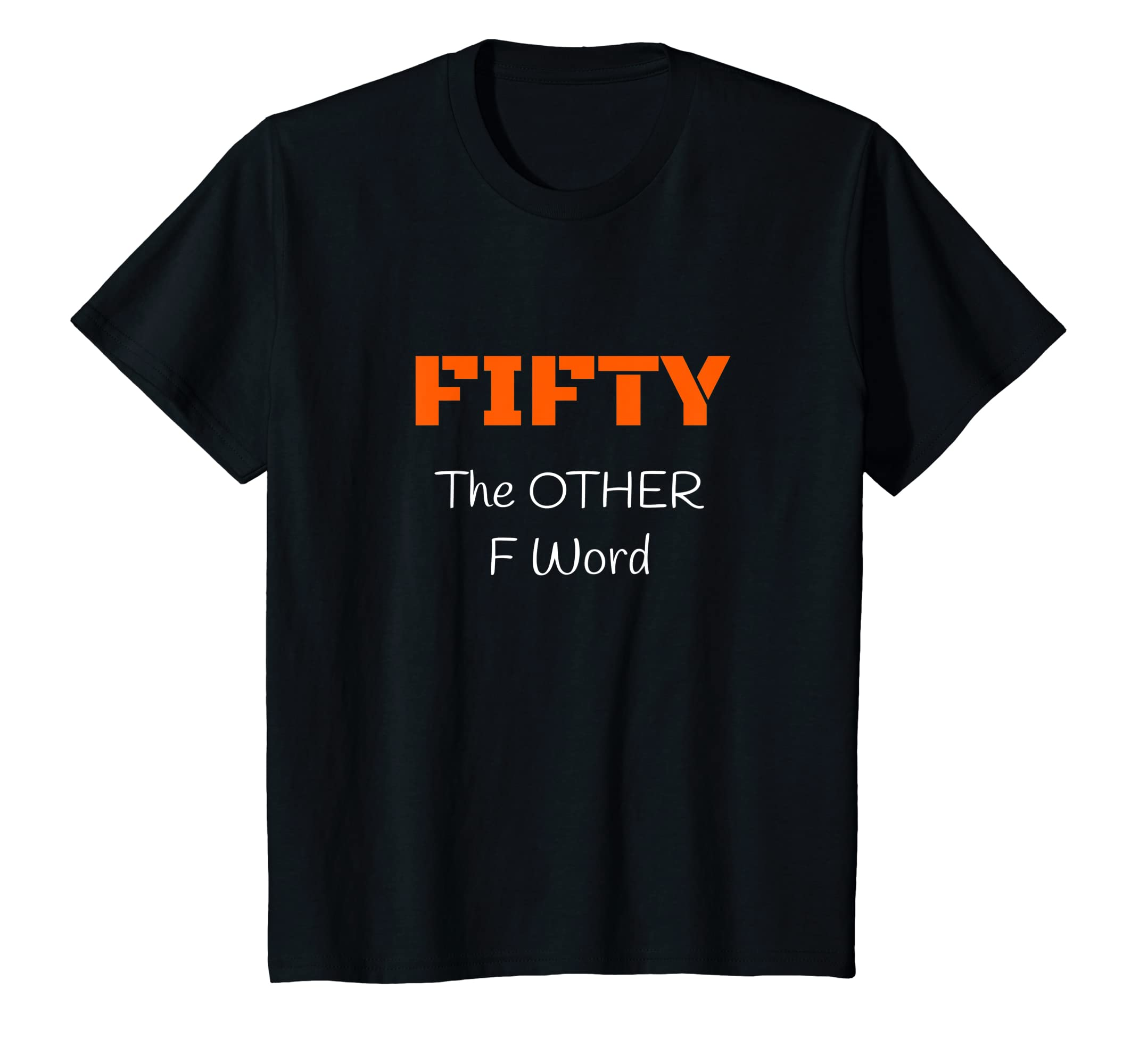 071cdae08e7 Amazon.com  Funny 50th Birthday Shirt Gifts - FIFTY the OTHER F Word   Clothing