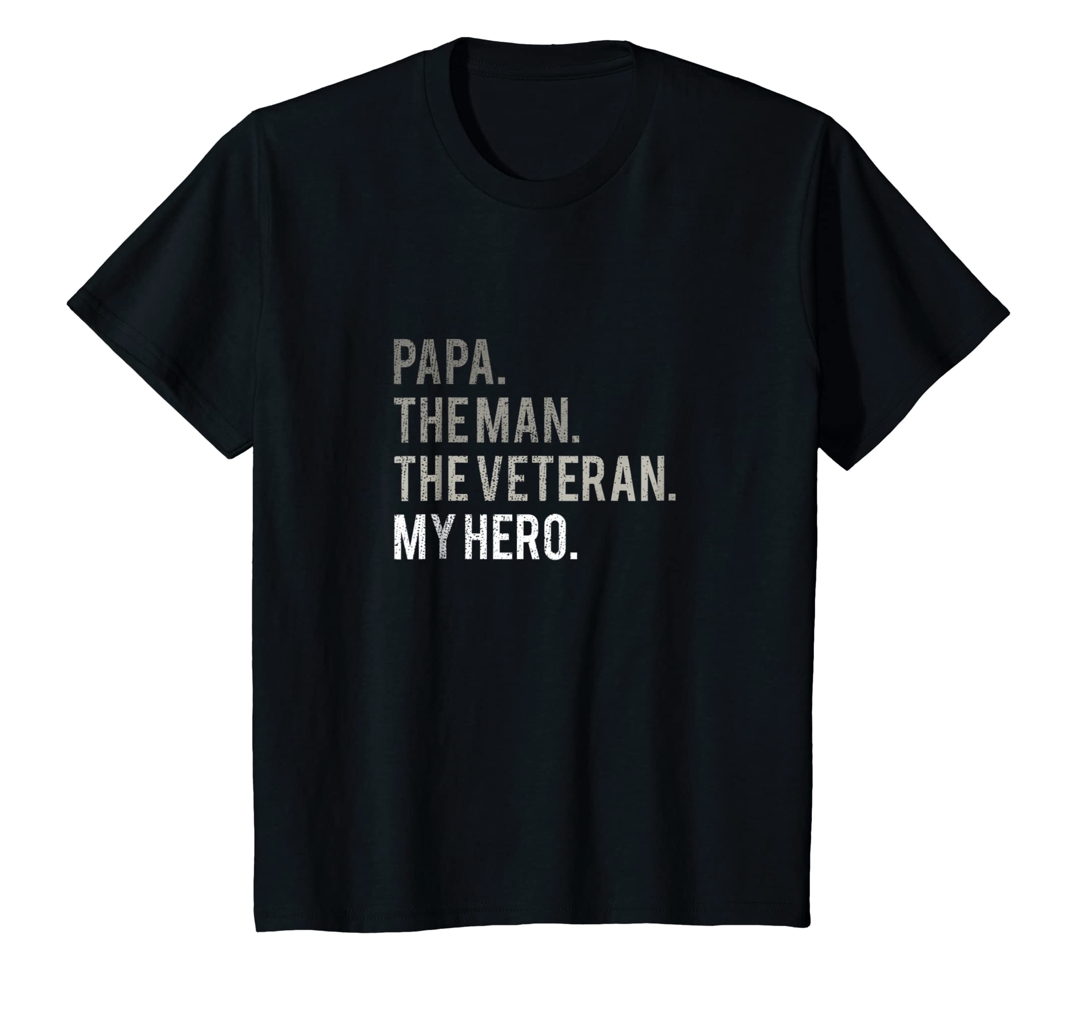 e1334f3f Amazon.com: Papa Man, Veteran, Hero Dad T-Shirt Military Veteran Shirt:  Clothing