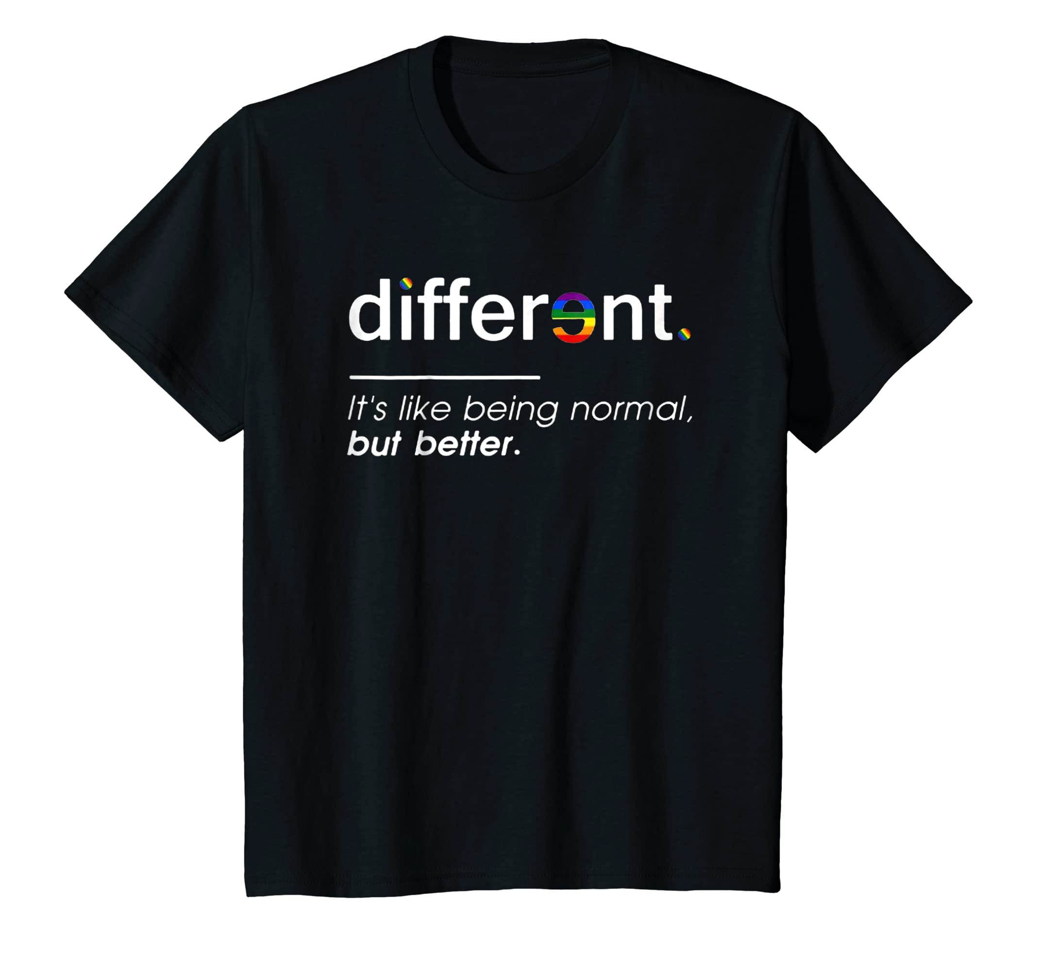 Different It's Like Being Normal But Better TShirt Women Men-Awarplus