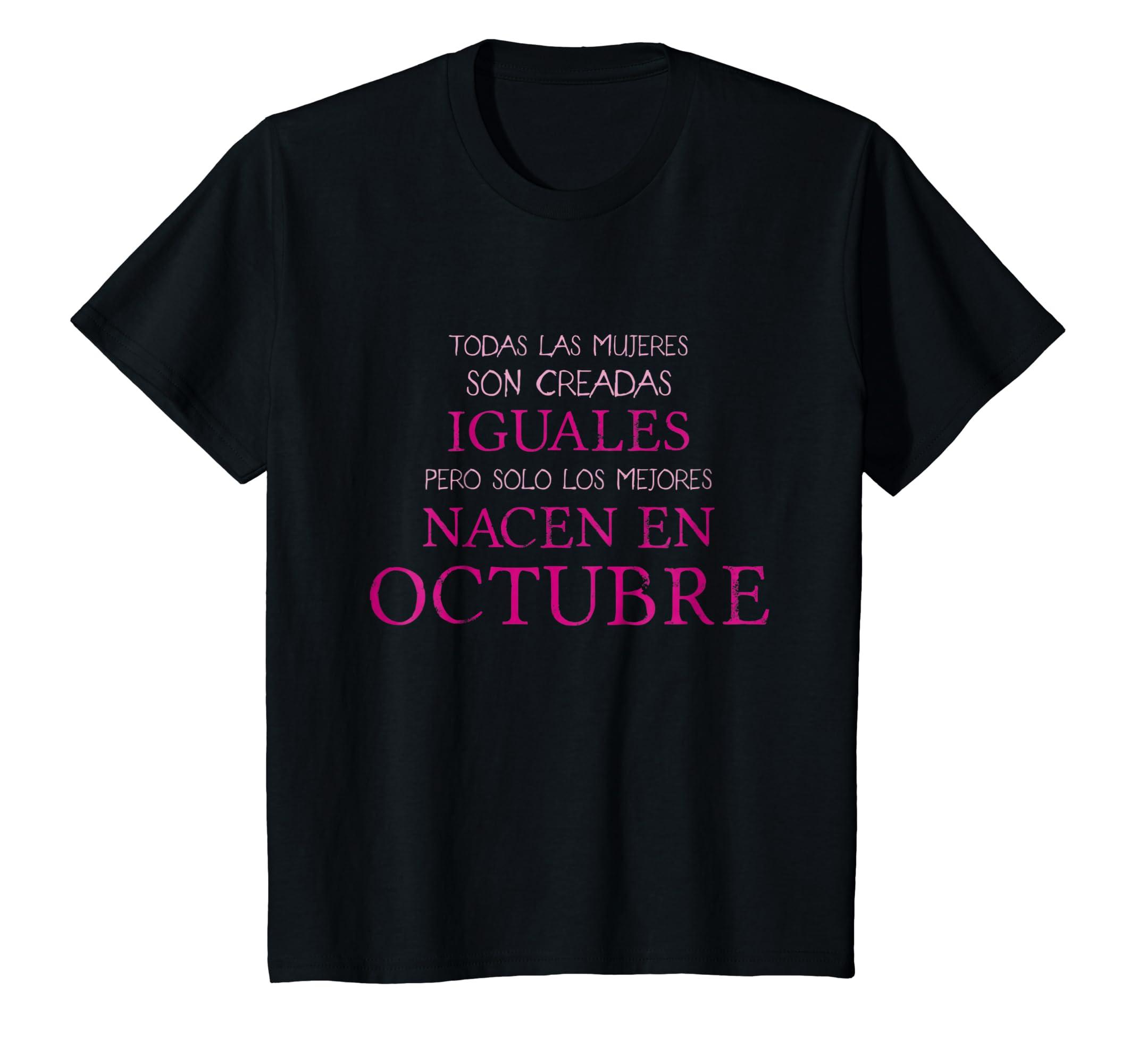 Todas Las Mujeres Son Creadas IGUALES Nacen OCTUBRE Camisa