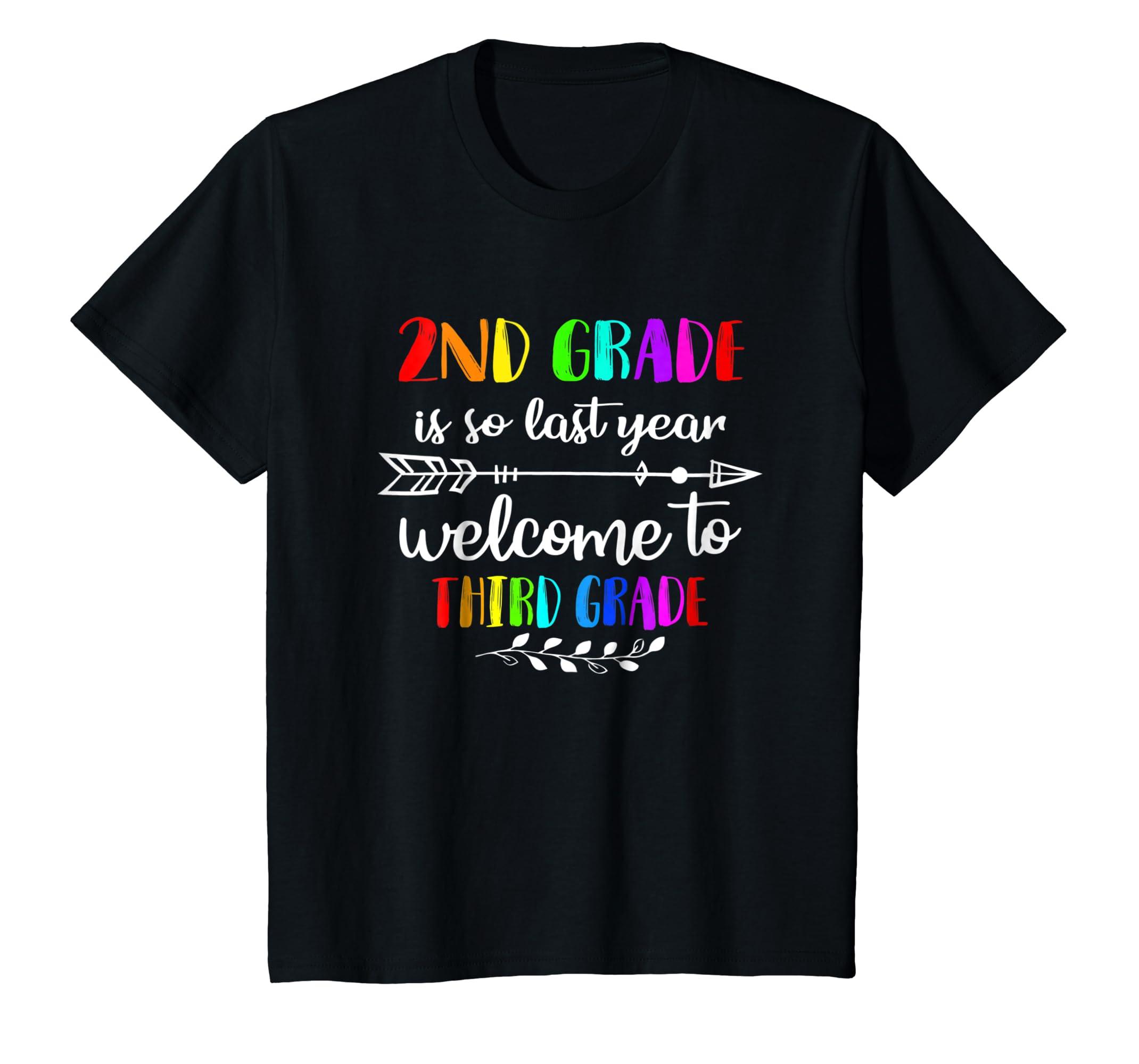 2nd Grade Is So Last Year Welcome To Third Grade Shirt-Awarplus