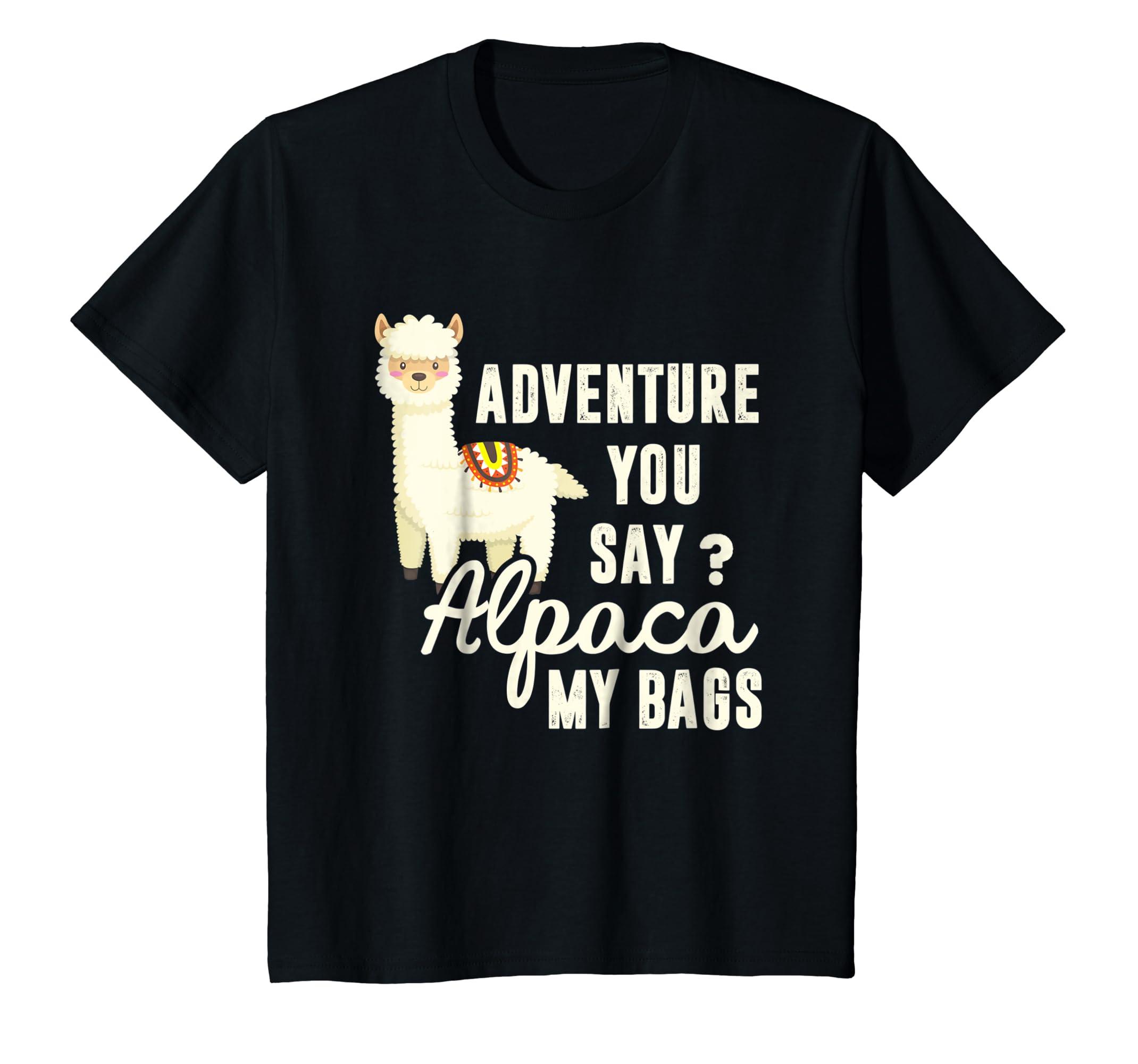 Adventure You Say Alpaca My Bags Travel T shirt Funny Tees-Awarplus