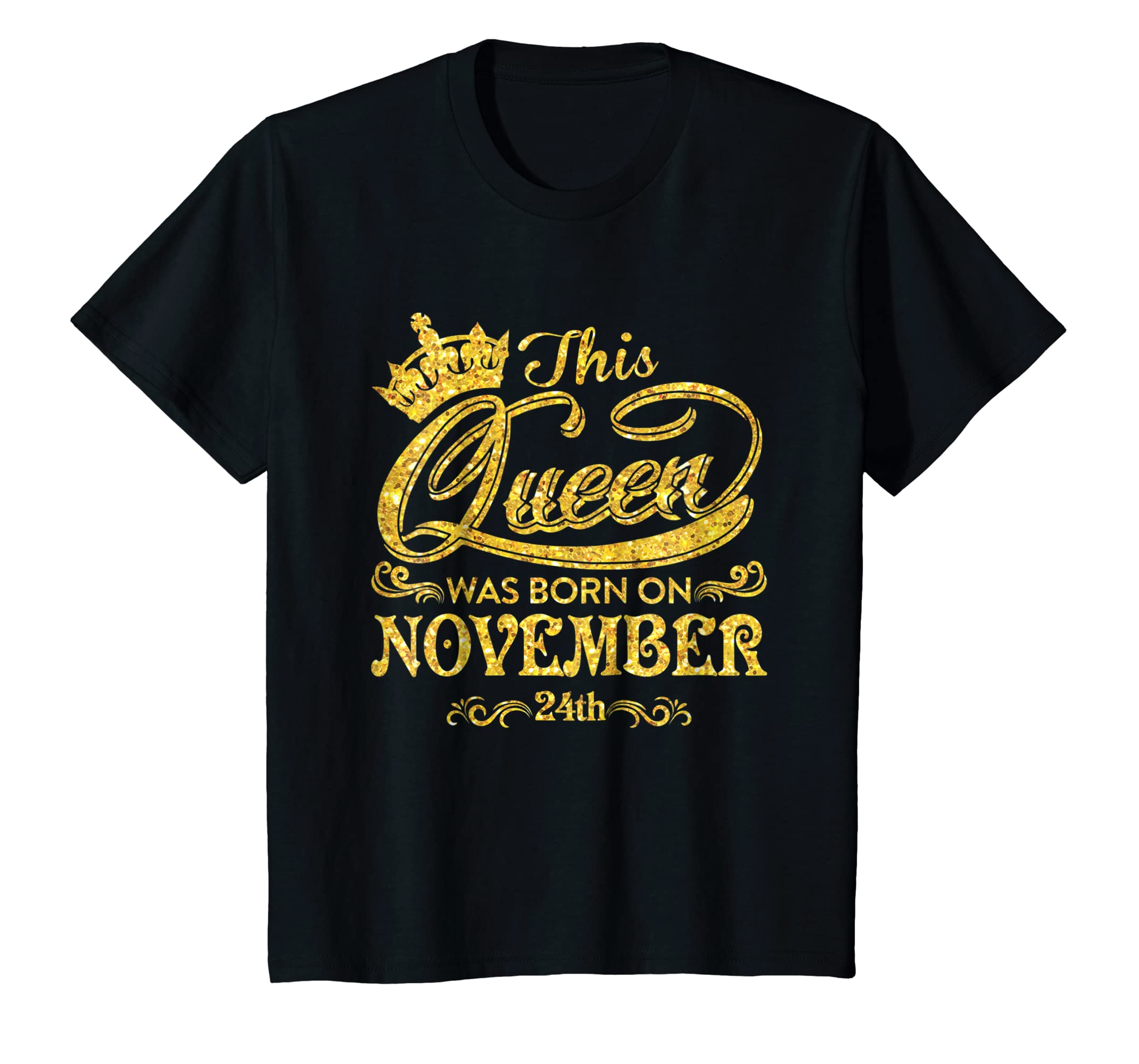 ebe08145 Amazon.com: This Queen Was Born On November 24th T-shirt November Queens:  Clothing