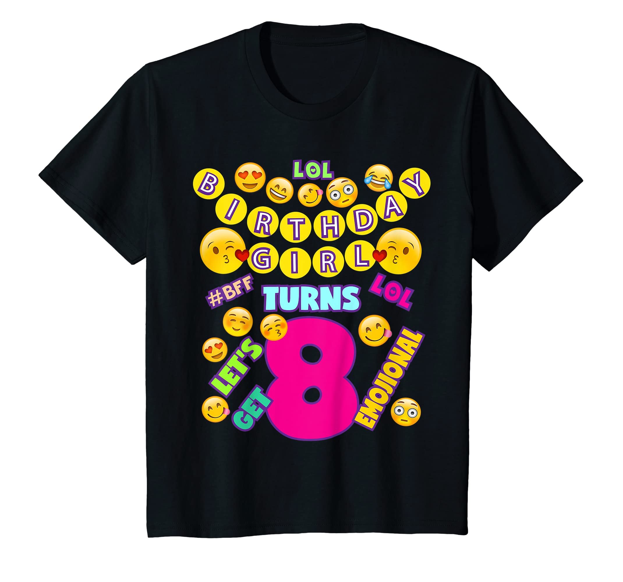 4e1c39eb3 Amazon.com: Emoji Birthday T Shirt For Girls 8 LOL BFF Emojional: Clothing