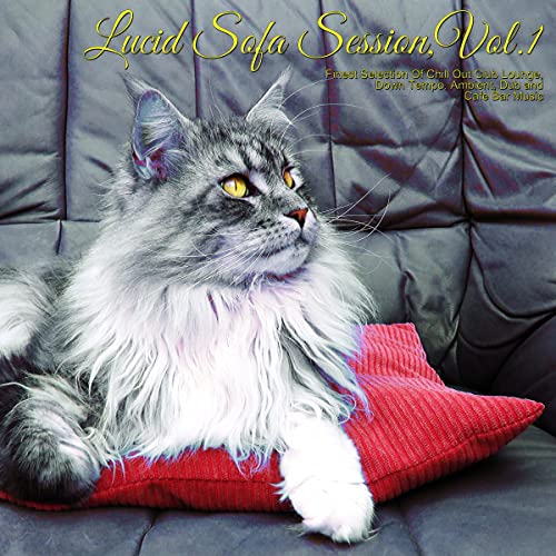 Lucid Sofa Session, Vol. 1 - Finest Selection of Chill Out ...