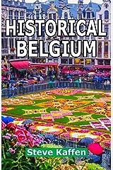 Historical Belgium Kindle Edition