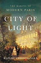 City of Light: The Making of Modern Paris