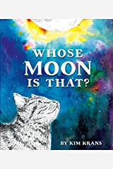 Whose Moon Is That? Kindle Edition