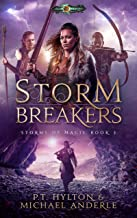 Storm Breakers: Age Of Magic - A Kurtherian Gambit Series (Storms Of Magic Book 3)