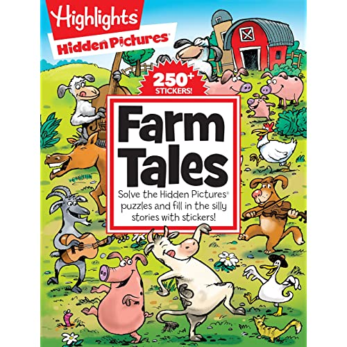 Farm Tales: Solve the Hidden Pictures® puzzles and fill in the silly stories with stickers! (Highlights™ Hidden Pictures® Silly Sticker Stories™)