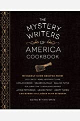 The Mystery Writers of America Cookbook: Wickedly Good Meals and Desserts to Die For Kindle Edition