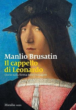 Il cappello di Leonardo: Storie sulla forma delle immagini
