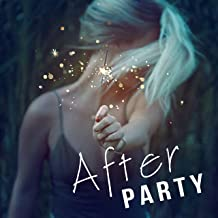 After Party – Chill Out Music for Background to Cocktail Party, Open Bar, Summer Break, Summertime Chill, Electronic Music, Sunrise