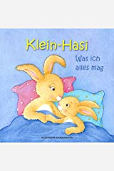 Klein-Hasi - Was ich alles mag. Ein Bilderbuch für die Kleinsten. (German Edition) Kindle Edition