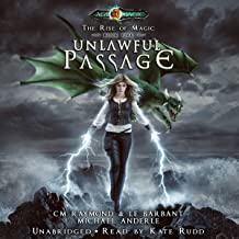 Unlawful Passage: Age of Magic: The Rise of Magic, Book 5