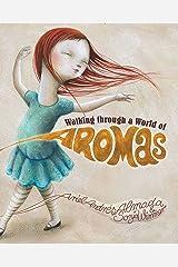 Walking Through a World of Aromas (Light) Kindle Edition