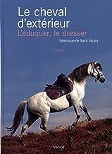 Livres Le cheval d'extérieur : L'éduquer, le dresser PDF
