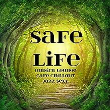Safe Life - Musica Lounge Café Chillout Jazz Sexy per Spa Benessere Massoterapia