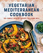 Vegetarian Mediterranean Cookbook: 125+ Simple, Healthy Recipes for Living Well (English Edition)