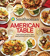 Smithsonian American Table: The Foods, People, and Innovations That Feed Us
