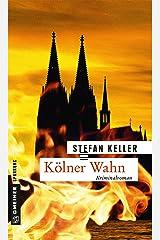 Kölner Wahn: Sandmanns fünfter Fall (Privatdetektiv Marius Sandmann 5) Kindle Ausgabe