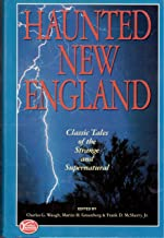 Haunted New England: Classic Tales of the Strange and Supernatural