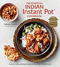The Essential Indian Instant Pot Cookbook: Authentic Flavors and Modern Recipes for Your Electric Pressure Cooker PDF