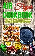Air Fryer Cookbook(Includes Paleo, Vegan, Clean Eating, Low-fat, Bake, Roast, Grill, Healthy, Delicious, Tasty, Easy, Simp...