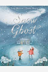 Snow Ghost: The Most Heartwarming Picture Book of the Year Kindle Edition