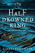 The Half-Drowned King: A Novel (The Golden Wolf Saga Book 1)