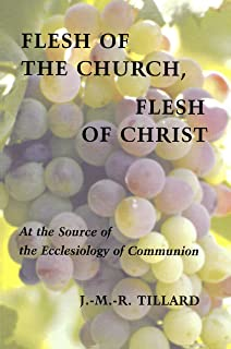Flesh of the Church, Flesh of Christ: At the Source of the Ecclesiology of Communion (Pueblo Books)