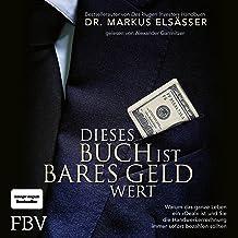 """Dieses Buch ist bares Geld wert: Warum das ganze Leben ein """"Deal"""" ist und Sie die Handwerkerrechnung immer sofort bezahlen..."""