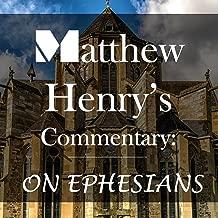 Matthew Henry's Commentary: On Ephesians